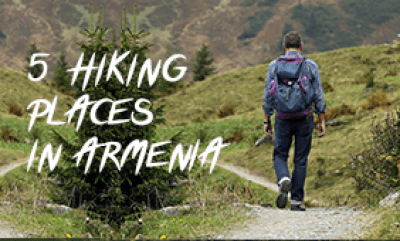 Top 5 Hiking Places in Armenia