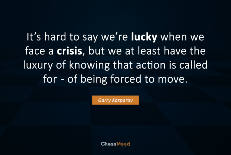 "An advice from a book ""How Life Imitates Chess"" when facing a crisis"
