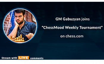 Stream: GM Gabuzyan joins ChessMood Weekly Tournament